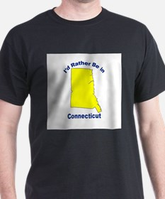 I'd Rather Be in Connecticut T-Shirt