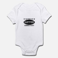 I'd Rather Be in Hartford, Co Infant Bodysuit