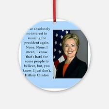hillary clinton quote Round Ornament