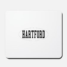I'd Rather Be in Hartford, Co Mousepad