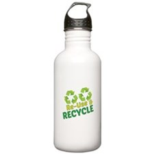 Re-Use & Recycle Water Bottle