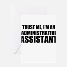 Trust Me, I'm An Administrative Assistant Greeting