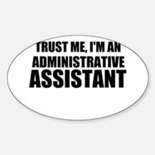 Trust Me, I'm An Administrative Assistant Decal