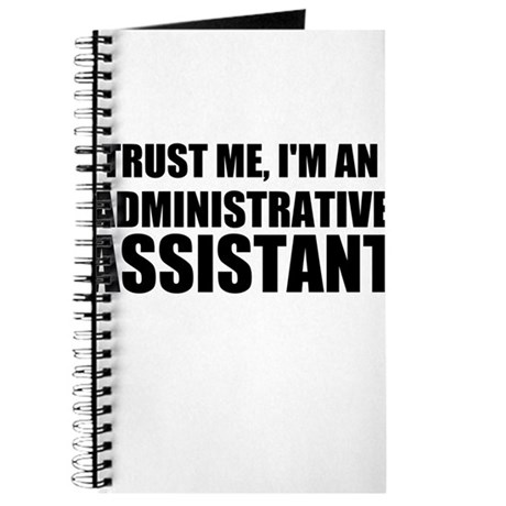 Trust Me, I'm An Administrative Assistant Journal by ...