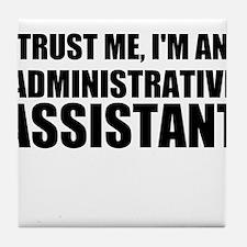 Trust Me, I'm An Administrative Assistant Tile Coa