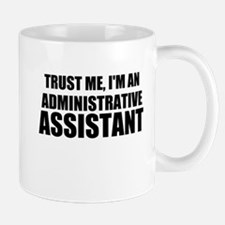 Trust Me, I'm An Administrative Assistant Mugs
