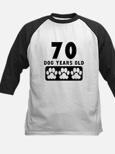 70 Dog Years Old Baseball Jersey