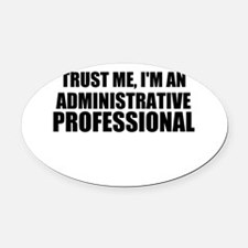 Trust Me, I'm An Administrative Professional Oval