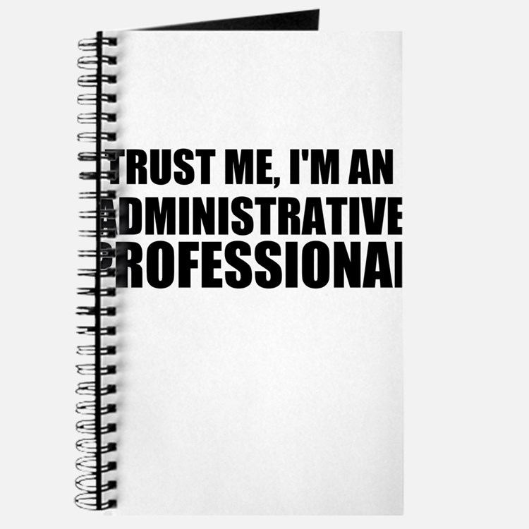 Trust Me, I'm An Administrative Professional Journ