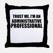 Trust Me, I'm An Administrative Professional Throw