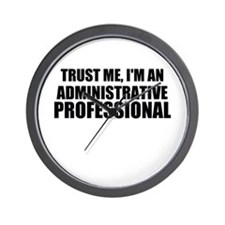 Trust Me, I'm An Administrative Professional Wall