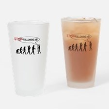 STOP FOLLOWING ME - EVOLUTION Drinking Glass