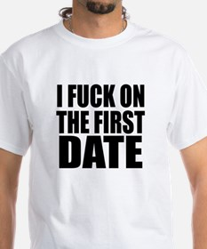 I Fuck On The First Date Shirt