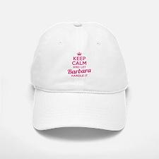 Keep Calm Barbara Baseball Baseball Cap