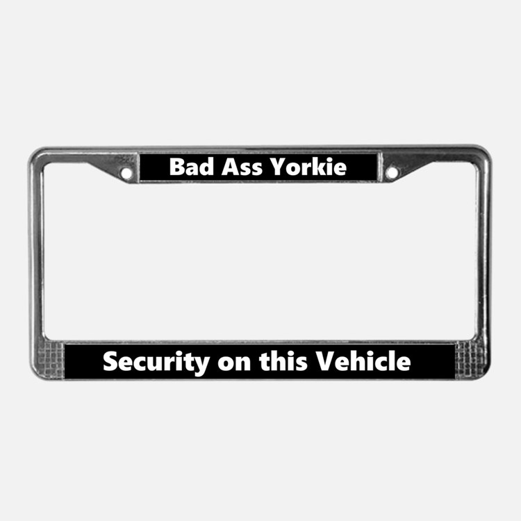 Bad Ass Yorkie Securitylicense Plate Frame