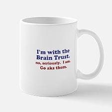 Im with the Brain Trust Mugs