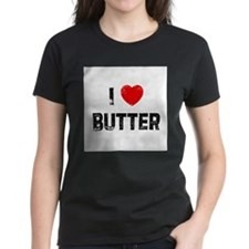 Unique I love butter Tee
