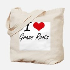 I love Grass Roots Tote Bag
