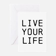 Live Your Life Greeting Cards