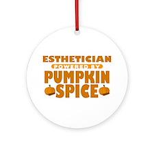 Esthetician Powered by Pumpkin Spice Round Ornamen