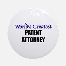 Worlds Greatest PATENT ATTORNEY Ornament (Round)
