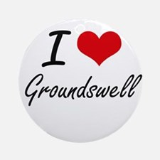 I love Groundswell Round Ornament