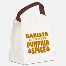 Barista Powered by Pumpkin Spice Canvas Lunch Bag