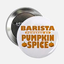 "Barista Powered by Pumpkin Spice 2.25"" Button"