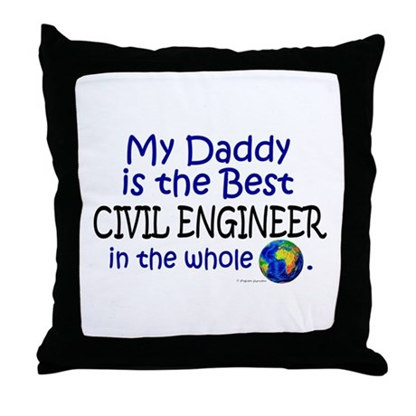 Best Civil Engineer In The World (Daddy) Throw Pil