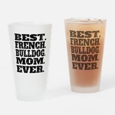 Best French Bulldog Mom Ever Drinking Glass
