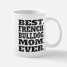 Best French Bulldog Mom Ever Mugs