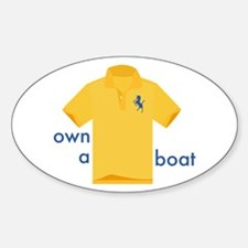 Own a Boat Decal