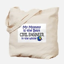 Best Civil Engineer In The World (Mommy) Tote Bag