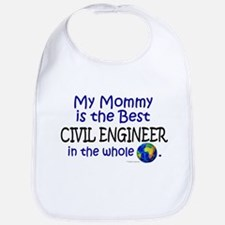 Best Civil Engineer In The World (Mommy) Bib