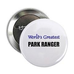 "Worlds Greatest PARK RANGER 2.25"" Button (10 pack)"