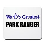 Worlds Greatest PARK RANGER Mousepad