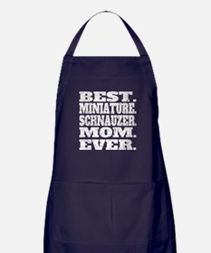 Best Miniature Schnauzer Mom Ever Apron (dark)