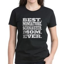 Best Miniature Schnauzer Mom Ever T-Shirt