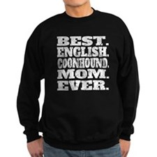 Best English Coonhound Mom Ever Sweatshirt