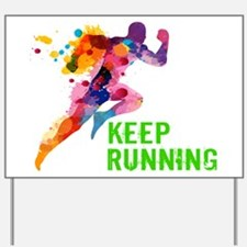 Keep Running Yard Sign