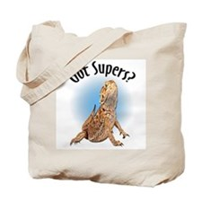 Bearded Dragon Got Supers? Tote Bag