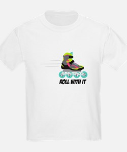 Roll With It T-Shirt