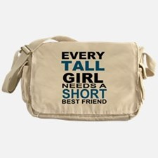 EVERY TALL GIRLS NEEDS A SHORT BEST  Messenger Bag
