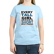 EVERY TALL GIRLS NEEDS A SHO T-Shirt
