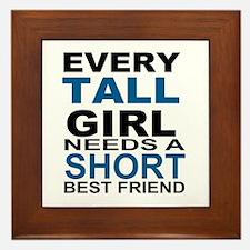 EVERY TALL GIRLS NEEDS A SHORT BEST FR Framed Tile