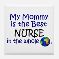 Best Nurse In The World (Mommy) Tile Coaster