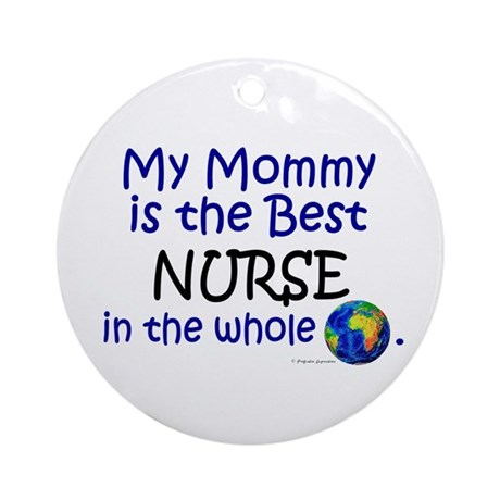 Best Nurse In The World (Mommy) Ornament (Round)