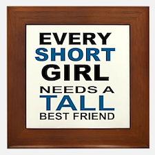 EVERY SHORT GIRLS NEEDS A TALL BEST FR Framed Tile