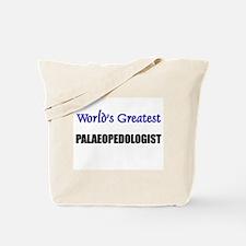 Worlds Greatest PALAEOPEDOLOGIST Tote Bag
