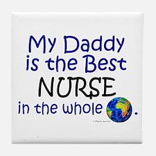 Best Nurse In The World (Daddy) Tile Coaster